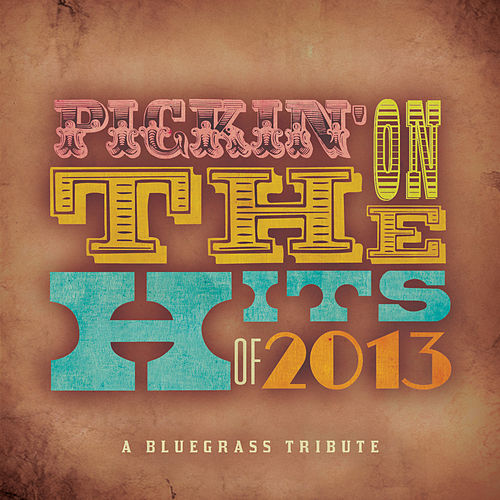Play & Download Pickin' on the Hits of 2013 by Pickin' On | Napster
