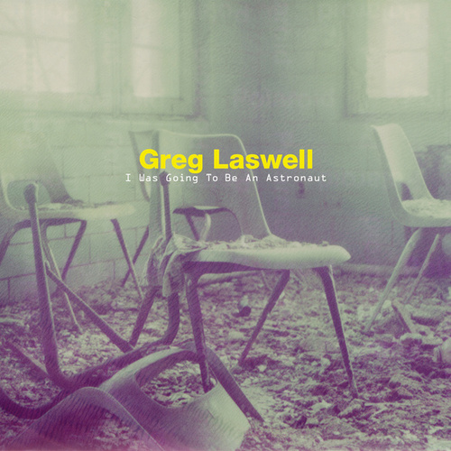 Play & Download I Was Going To Be An Astronaut by Greg Laswell | Napster