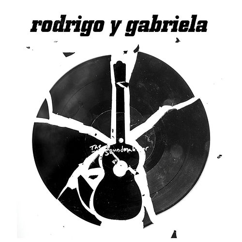 Play & Download The Soundmaker by Rodrigo Y Gabriela | Napster