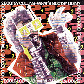 What's Bootsy Doin'? by Bootsy Collins