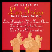 Play & Download 20 Éxitos de los Tríos de la Época de Oro by Various Artists | Napster
