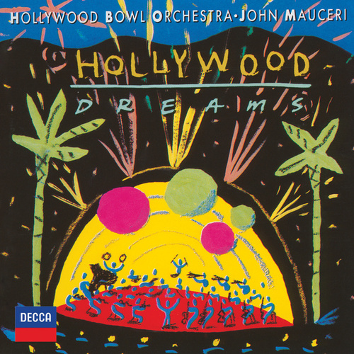 Hollywood Dreams by Hollywood Bowl Orchestra