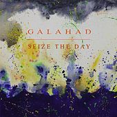 Seize the Day EP by Galahad