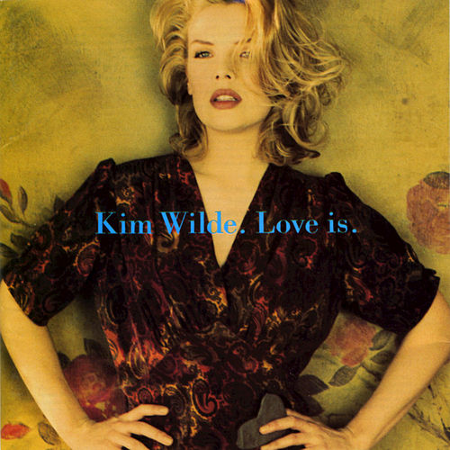 Play & Download Love Is by Kim Wilde | Napster