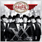 Play & Download XX Años by El Poder Del Norte | Napster