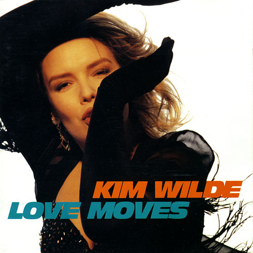 Play & Download Love Moves by Kim Wilde | Napster