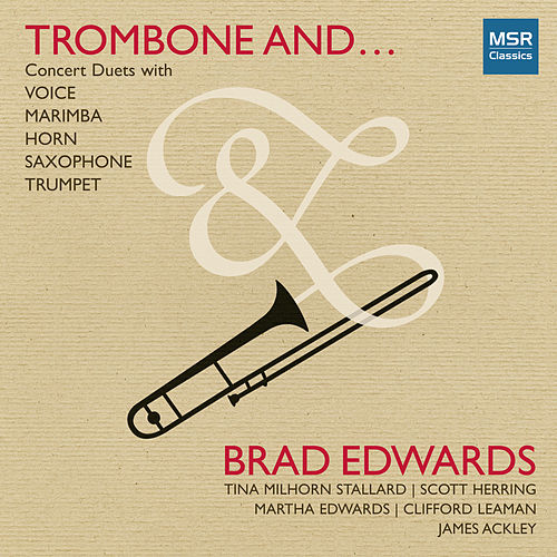 Trombone And... Concert Duets with Voice, Marimba, Horn, Saxophone & Trumpet by Various Artists