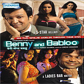 Benny and Babloo (Original Motion Picture Soundtrack) by Kailash Kher