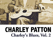 Charley's Blues, Vol. 2 by Charley Patton
