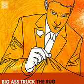 The Rug by Big Ass Truck