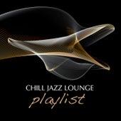 Chill Jazz Lounge Playlist von Various Artists