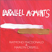Play & Download Parallel Moments by Marilyn Crispell | Napster