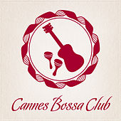 Cannes Bossa Club by Various Artists