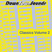 Downtownsounds Classics Volume 2 by Various Artists