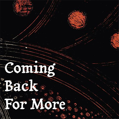 Play & Download Coming Back For More by Marques Wyatt | Napster