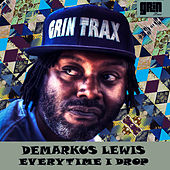Play & Download Everytime I Drop by Demarkus Lewis | Napster