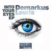 Play & Download Into Your Eyes by Demarkus Lewis | Napster