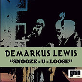 Play & Download Snooze-U-Loose by Demarkus Lewis | Napster