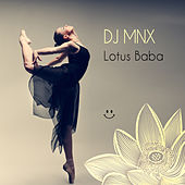 Play & Download Lotus Baba by DJ MNX | Napster