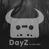 Play & Download Dayz by Dan Bull | Napster