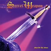 Play & Download Must Be the Music by Secret Weapon | Napster