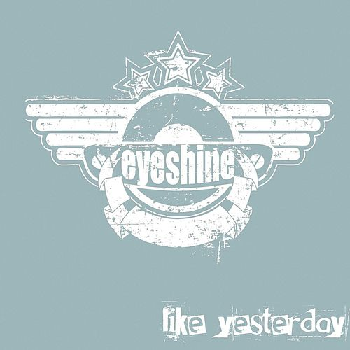 Play & Download Like Yesterday by Eyeshine | Napster