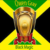 Play & Download Black Magic by Owen Gray | Napster