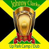 Up Park Camp / Dub by Johnny Clarke