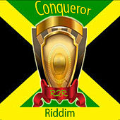 Play & Download Conquer Riddim by Various Artists | Napster