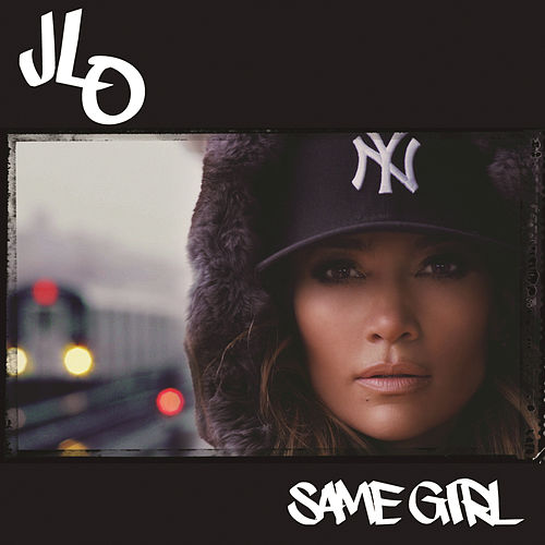 Same Girl by Jennifer Lopez
