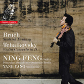 Bruch: Scottish Fantasy - Tchaikovsky: Violin Concerto by Ning Feng