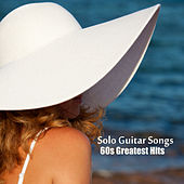 Play & Download Solo Guitar Songs: 60s Greatest Hits by The O'Neill Brothers Group | Napster