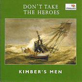 Don't Take the Heroes by Kimbers Men