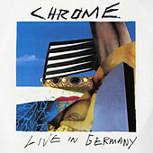 Play & Download Live in Germany by Chrome | Napster