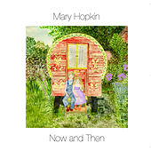 Now and Then by Mary Hopkin