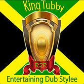 Play & Download Entertaining Dub Stylee by King Tubby | Napster