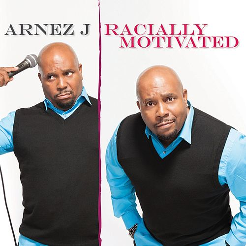 Play & Download Racially Motivated by Arnez J. | Napster