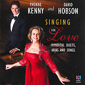 Singing for Love: Immortal Duets, Arias and Songs von Various Artists