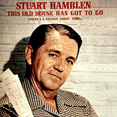 This Old House Has Got to Go (There's a Freeway Comin' Thru) by Stuart Hamblen