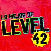 Play & Download Lo Mejor de Level 42 by Level 42 | Napster