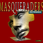 The Masqueraders Refreshed by The Masqueraders