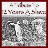 A Tribute to 12 Years a Slave Vol. 3 by Various Artists