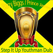 Play & Download Step It Up / Youthman Dub by Prince Jammy | Napster