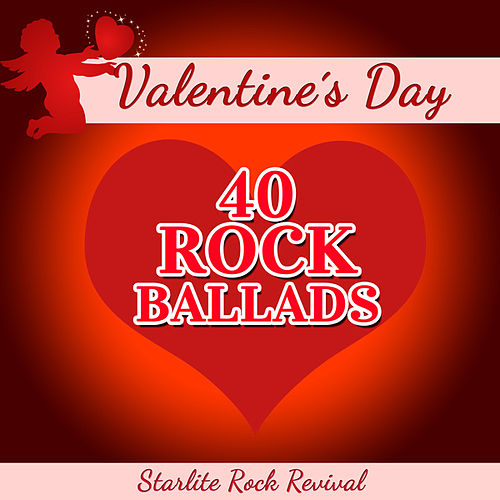 Play & Download Valentine's Day - 40 Rock Ballads by Starlite Rock Revival | Napster