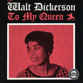 To My Queen by Walt Dickerson