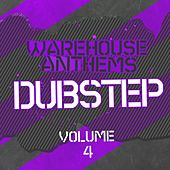 Warehouse Anthems: Dubstep Vol. 04 - EP by Various Artists