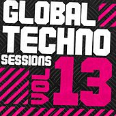 Play & Download Global Techno Sessions Vol. 13 - EP by Various Artists | Napster