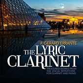Play & Download The Lyric Clarinet by F. Gerard Errante | Napster