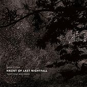 Play & Download Haunt of Last Nightfall by David T. Little | Napster