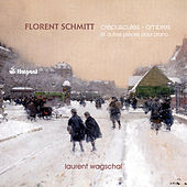 Play & Download Schmitt: Crépuscules - Ombres by Laurent Wagschal | Napster